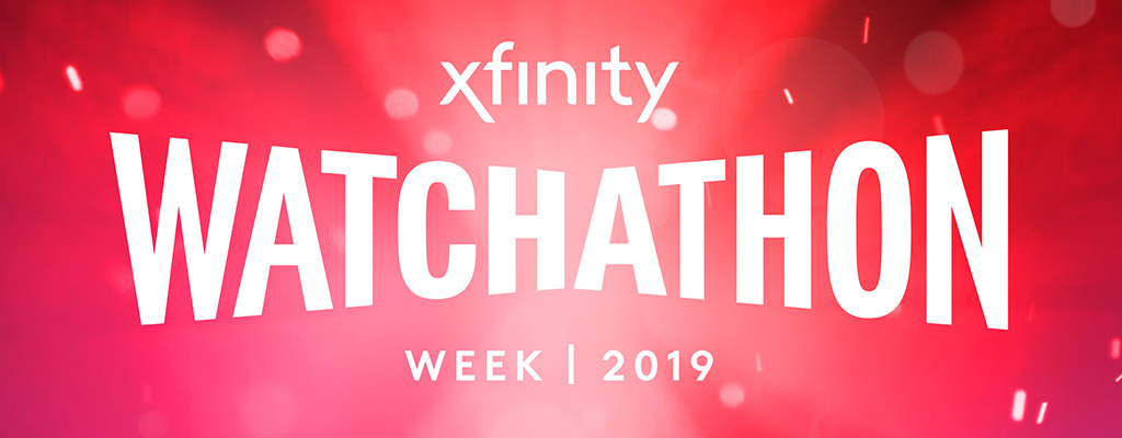 Xfinity Watchathon Week 2019