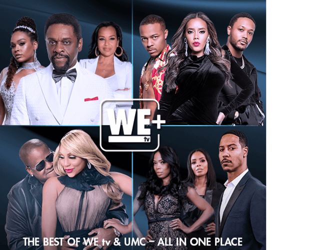 We TV+ The Best of We TV and UMC - All in One Place