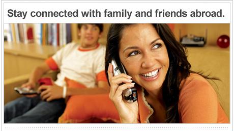 Mantente conectado con tu familia y amigos en el extranjero.