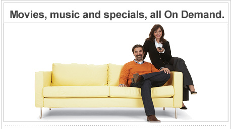 Music, movies and specials, all On Demand.